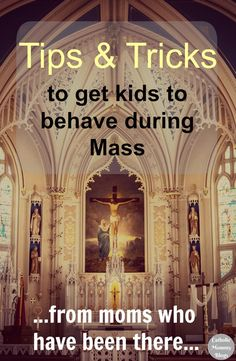 How to get kids to behave during Mass by Catholic moms who understand