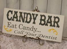 CANDY BAR Wedding Sign/Call a Dentist/U by gingerbreadromantic, $27.95