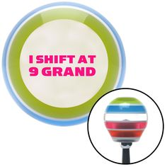 Pink I Shift At 9 Grand Stripe Shift Knob with M16 x 15 Insert - Give your interior the ultimate look. American Shifter's Elite(TM) series shift knobs are made from the highest quality components resulting in a superior feel on every shift. Each shift knob is designed and customized in the USA by skilled shift knob artisans who have a trained eye on every detail. American Shifters shift knobs offers an exclusive aluminum threaded insert designed to be screwed onto your shift arm. You should…