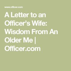 A Letter to an Officer's Wife: Wisdom From An Older Me | Officer.com