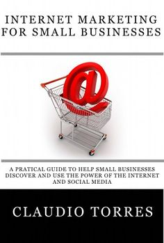 INTERNET MARKETING FOR SMALL BUSINESSES (Internet for Business)