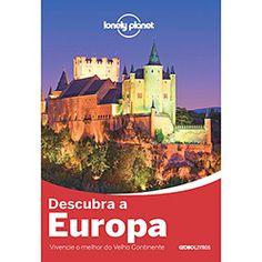 Livro - Lonely Planet Descubra a Europa: Vivencie o Melhor do Velho Continente