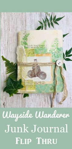 Wayside Wanderer Junk Journal by Jane Chipp! - The Graphics Fairy Graphics Fairy, Junk Journal, Mixed Media Journal, Wander, Art, Art Background, Kunst, Scrapbooking, Performing Arts