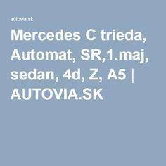 Mercedes C trieda, Automat, SR,1.maj, sedan, 4d, Z, A5 | AUTOVIA.SK