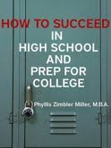 """Back-to-School 99 Cent Special: HOW TO SUCCEED IN HIGH SCHOOL AND PREP FOR COLLEGE"""