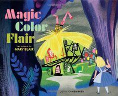 Magic Color Flair: The World of Mary Blair by John Canemaker,http://www.amazon.com/dp/1616287934/ref=cm_sw_r_pi_dp_tAUwtb1NDVCF79BT