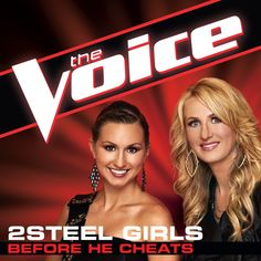 "2Steel Girls: ""Before He Cheats"" on iTunes!  #TheVoice #TeamBlake"