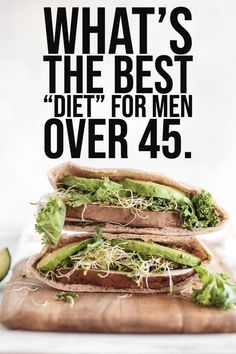 Are you 45 years old? Want to diet? Ok, we will help you to decide What's The Best Diet For Men Over 45.
