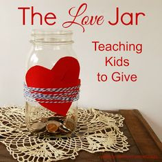 Trust Me, I'm a Mom: The Love Jar: How We Teach Our Kids to Give (I like the idea-but would change the execution a bit)