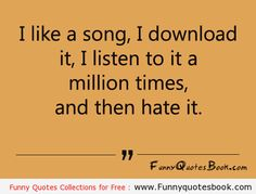 Funny quotes about Favourite songs