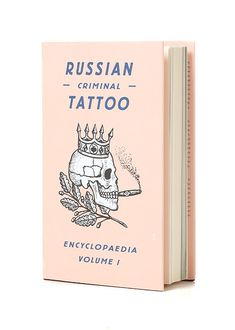 Russian Criminal Tattoo Encyclopaedia Volume I -do want
