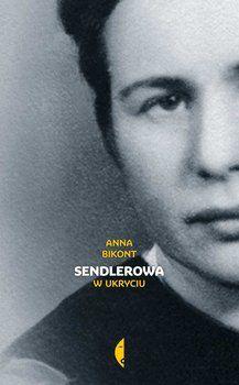 Sendlerowa. W ukryciu - Bikont Anna | Książka w Sklepie EMPIK.COM