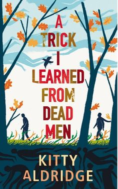 A Trick I Learned from Dead Men / Kitty Aldridge