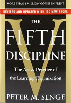 [SYSTEMS THINKING] The Fifth Discipline: The Art & Practice of The Learning Organization by Peter M. Senge. $16.47. Publisher: Crown Business; Revised edition (March 21, 2006). Publication: March 21, 2006