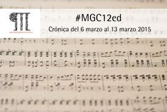 La #GestiónCulturaldesde las aulas del #MGC12ed. Crónica del 6 de marzo al 13 marzo 2015.