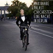 Max Raabe & Palast Orchester: Eine Nacht in Berlin // 04.09.2016…