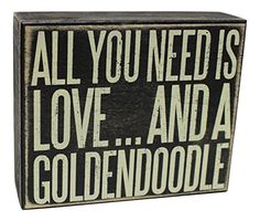 Wood Box Sign All You Need Is Love And A Goldendoodle JennyGems Home Decor https://www.amazon.com/dp/B01F2ISL0A/ref=cm_sw_r_pi_dp_2wVHxbE38GXE0