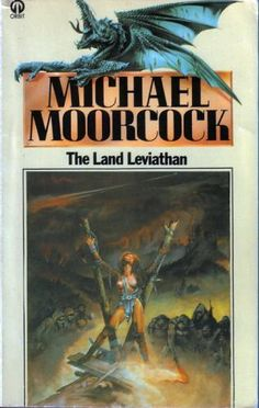 Publication: The Land Leviathan  Authors: Michael Moorcock Year: 1976-00-00 ISBN: 0-7043-1224-7 [978-0-7043-1224-1] Publisher: Orbit  Cover: Chris Achilleos