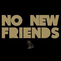 No new friends . -Quotes -Drake goodweedand.tumblr.com