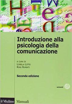Introduzione alla psicologia della comunicazione: Amazon.it: L. Lotto, R. Rumiati: Libri