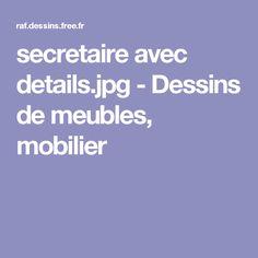 secretaire avec details.jpg - Dessins de meubles, mobilier