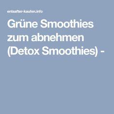 Grüne Smoothies zum abnehmen (Detox Smoothies) -