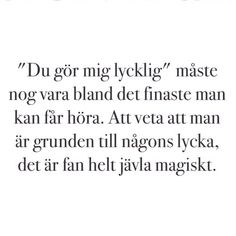 fanheltjävlamagiskt Some Quotes, Words Quotes, Best Quotes, Sayings, Qoutes, Swedish Quotes, Sms Text, Sounds Good To Me, Learn Swedish
