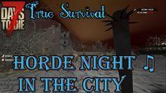 7 Days to Die   True Survival   Horde Night in the City   SDX   Ep32