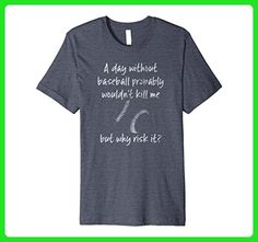 Mens A Day Without Baseball Wouldn't Kill Me Light 1 T-Shirt Small Heather Blue - Sports shirts (*Amazon Partner-Link)