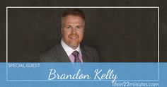 High Jumps & Dump Trucks!! In this episode of Life in 22 Minutes, Scott and Becky Mackintosh, are joined by entrepreneur, speaker, Brandon Kelly!