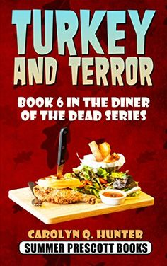 Turkey and Terror: The Diner of the Dead Series#6) by Carolyn Q. Hunter