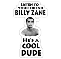 Listen to your friend Billy Zane.. #zoolander