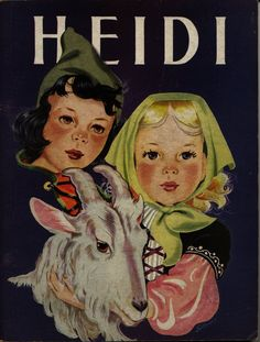 """""""Heidi"""", illustrated by Mary and Wallace Stover. Perk 1946"""