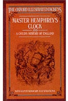 Master Humphrey's Clock and A Child's History of England (Oxford Illustrated Dickens): Charles Dickens(author) Derek Hudson(Introduction) Reissue 1987-10-22 Oxford University Press Hardcover 544 09780192545206: Books: DealOz.com