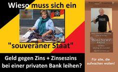 """Wieso muss sich ein """"souveräner Staat"""" Geld gegen Zins und Zinseszins bei einer privaten Bank leihen? Wake News"""