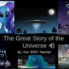 This is the story of the Coming of the Universe according to Scientific Theory. It is designed for Montessori Teachers.  The universe started with ...