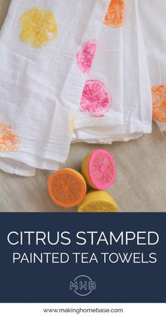 Citrus Stamped Tea Towels (moms day?)
