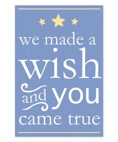 Loving this 'We Made a Wish and You Came True' Wall Art on #zulily! #zulilyfinds