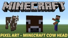 32. Learn how to make a Minecraft Cow Head in MINECRAFT! Click on the image to see the video :D