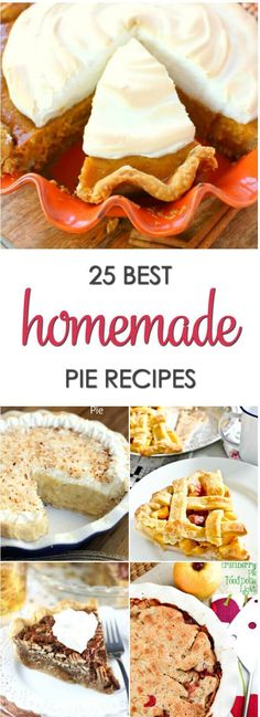 25 Best Homemade Pie Recipes with everything from fruit pies, cream pies, no bake pies and more! via @itsakeeperblog