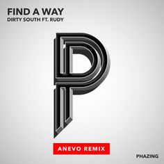 Find a Way (Anevo Remix) [feat. Rudy], a song by Dirty South, Rudy on Spotify