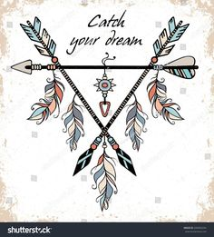 "Hand drawn illustration of dream catcher. Vector illustration with tribal frame with ethnic arrows and feathers. ""Catch your dream"" grunge motivational poster Dream Catcher Vector, Dream Catcher Drawing, Dream Catcher Tattoo, Dream Catchers, Music Tattoos, Arrow Tattoos, New Tattoos, Cool Tattoos, Native Art"