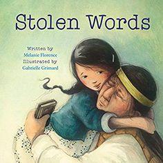 Stolen Words: Melanie Florence, Gabrielle Grimard: 9781772600377: Amazon.com: Books