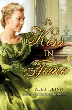 A Kiss in Time by Alex Flinn