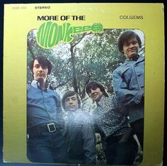 The Monkees! this was the first album I bought of many of their records...had to buy another...wore this one out :) GOING TO MISS YOU DAVY... :(