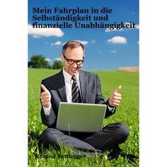 eBook: Mein Fahrplan in die Selbständigkeit von Roland Sattlegger