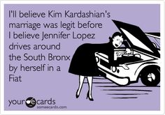 OMG! OMGl...my thoughts exactly.   J LO riding around in a Fiat like she does in those commercials? Puhleeze.