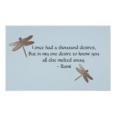 Shop Rumi Desires Quote & Dragonfly Poster created by Quoteandverse. Desire Quotes, Rumi Love Quotes, Positive Quotes, Life Quotes, Shyari Quotes, Spiritual Quotes, Inspirational Quotes, Rumi Poetry, Word Art Design