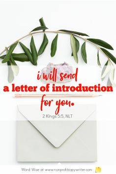 The Letter of Introduction: a #devotional for writers based on 2 Kings 5:5 with Word Wise at Nonprofit Copywriter #ContentWriting #FreelanceWriting Writing Resources, Writing Skills, Writing Tips, Words For Writers, Easy Writing, Professional Writing, Biblical Inspiration, Copywriter, More Words