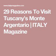 29 Reasons To Visit Tuscany's Monte Argentario   ITALY Magazine